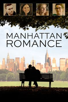 Manhattan Romance - A filmmaker attempts to finish his film on modern relationships, while navigating the relationships in his own life... #manhattan #romantic