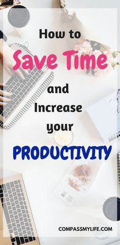 Read about our journey with using these 9 time-saving productivity tips! Learn how to use them yourself to accomplish more! | Time Management | Productivity Planning | Compassmylife.com | #Productivity #timemanagement #compassmylife
