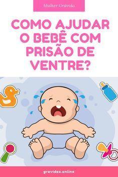 Como Ajudar O Bebe Com Prisao De Ventre Coisas Pra Clarice