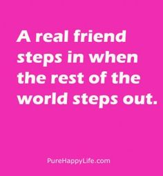 #quotes - A real friend steps in when the....more on purehappylife.com