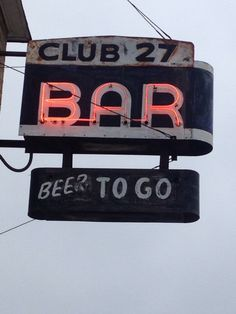 Club 27 Bar - Beer To Go neon sign Old Neon Signs, Vintage Neon Signs, Old Signs, Drink Signs, Beer Signs, Brew Pub, Beer Bar, Advertising Signs, Neon Lighting