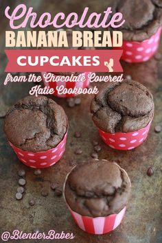 Chocolate Banana Bread Cupcakes by Blender Babes | Don't know what to ...