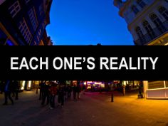 Each One's Reality