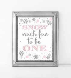 """Winter ONEderland Sign 8x10, Pink and Silver Winter Onederland Decorations, """"Snow Much Fun To Be One"""" Party Sign, Digital File."""