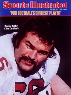 SI's Most Dramatic Covers - Conrad Dobler: Pro Football's Dirtiest Player St Louis Cardinals Football, Nfl Arizona Cardinals, Nfl Football Players, Football And Basketball, Football Stuff, School Football, Baseball Field, Softball
