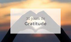 La gratitude est une pratique puissante pour vous aider à voir la vie du bon côté. Venez relever le défi 30 jours de gratitude.