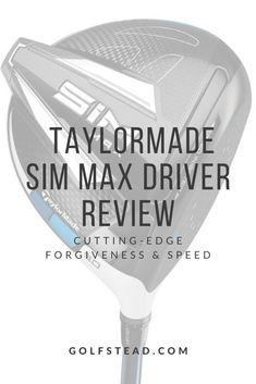 Golf Club Reviews, Club Face, Taylormade, Forgiveness, Sims, Larger, Technology, Bespoke, Tech