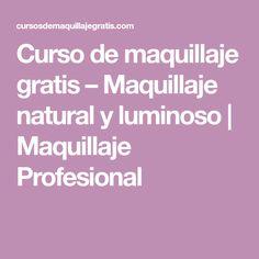 Curso de maquillaje gratis – Maquillaje natural y luminoso | Maquillaje Profesional