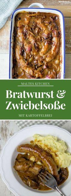 Leckere Bratwurst mit der besten Zwiebelsauce der Welt und Kartoffelbrei   malteskitchen.de