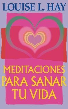Meditaciones Para Sanar Tu Vida (Spanish Edition) by Louise L. Hay, http://www.amazon.com/dp/1561705861/ref=cm_sw_r_pi_dp_aWNArb1WTFFHM