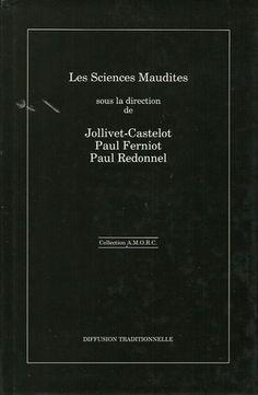 JOLLIVET-CASTELOT. Les Sciences Maudites