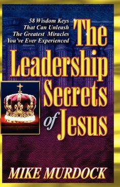 The Leadership Secrets Of Jesus Date, Mike Murdock, Urdu Poetry Ghalib, Wisdom Books, Great Books To Read, College Life, The Secret, Leadership, Author