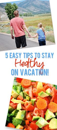 5 Easy Tips To Stay Healthy on Summer Vacations! Love these ideas...good for the whole family!