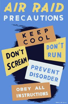A Works Progress Administration/Federal Art Project poster provides instruction on proper air raid behavior: 'Air raid precautions. Keep cool, don't scream, don't run, prevent disorder, obey all instructions.' Illustrated by Charlotte Angus for the Pennsylvania Art WPA between 1941 and 1943.