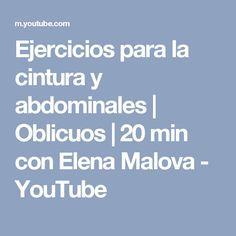 Ejercicios para la cintura y abdominales | Oblicuos | 20 min con Elena Malova - YouTube