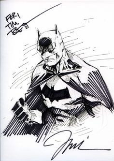 Batman by Jim Lee ... I would love a sketch by Jim. He and Tony are my favorite DC artists.