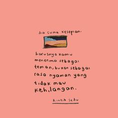 Quotes Rindu, Quotes Lucu, Cinta Quotes, Quotes Galau, Story Quotes, Tumblr Quotes, People Quotes, Mood Quotes, Motivational Quotes