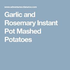 Garlic and Rosemary Instant Pot Mashed Potatoes