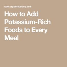 How to Add Potassium-Rich Foods to Every Meal