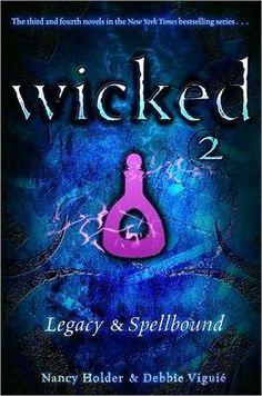 Legacy & Spellbound (Wicked Series #3 & 4)- Nancy Holder & Debbie Viguie