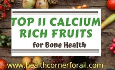 """Do you know Certain Calcium Rich Fruits can also fulfill our daily need of Calcium,which is the most abundant mineral in our is very essential for strong bones and teeth.Lets know about """"Top 11 Calcium Rich Fruits For Bone Health"""" Calcium Rich Fruits, Stronger Teeth, Strong Bones, Bone Health, Mineral, Health Fitness, Top, Spinning Top, Fitness"""