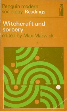 Penguin Modern Sociology Readings Witchcraft and sorcery edited by Max Marwick Witchcraft Books, The Secret History, Retro Illustration, Sociology, World History, Illustrations Posters, Penguins, Spirituality, Study