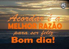Acordar é a melhor razão para ser feliz. Bom dia, amantes do mar!! Aloha...!!!
