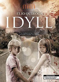 Idyll (Línea Stoker) de Elio Quiroga Rodríguez https://www.amazon.es/dp/8415932448/ref=cm_sw_r_pi_dp_C0VnxbE9EA1QQ