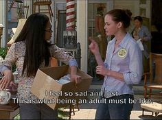 Being an adult, pretty much sums it up. Gilmore Girls love! Relatable Rory Gilmore quote.