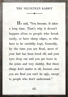 Quotes and inspiration about Life QUOTATION – Image : As the quote says – Description One of my fav quotes~ Velveteen Rabbit Quote Vintage Framed Art Print by Sugarboo Designs Now Quotes, Great Quotes, Quotes To Live By, Inspirational Quotes, Motivational Quotes, Uplifting Quotes, The Words, Cool Words, Charles Swindoll