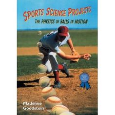Sports Science Projects: The Physics of Balls in Motion (Science Fair Success)@Andrew Allen