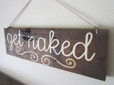 Rustic Bathroom Decor Get Naked Wall Hanging Wood by MsDsSigns