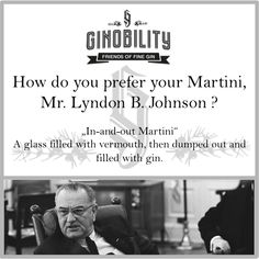 "How Lyndon B. Johnson drank his Martini!? ""In and out"". #ginobility #gin #martini #lyndonbjohnson"