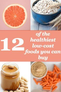 12 Healthy and Affordable Foods