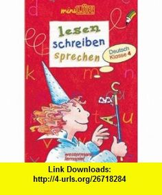 LUK mini. Lesen, schreiben, sprechen. Deutsch Klasse 4. (9783894142841) Joyce Maynard , ISBN-10: 3894142847  , ISBN-13: 978-3894142841 ,  , tutorials , pdf , ebook , torrent , downloads , rapidshare , filesonic , hotfile , megaupload , fileserve