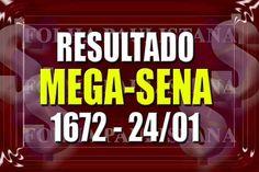 Veja aqui o Resultado da Mega Sena 1672 do dia 24/01/2014