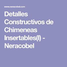 Detalles Constructivos de Chimeneas Insertables(I) - Neracobel