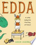 Edda : a little Valkyrie's first day of school by Adam Auerbach. Ages 4-7