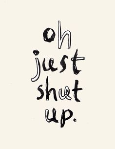 817cc2568612f3 20 Best Shut up quotes images
