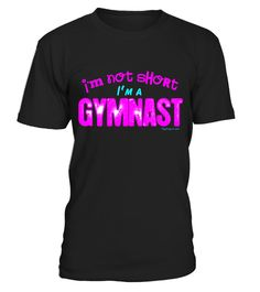 "# Golly Girls: Gymnastics I'm Not Short I'm a Gymnast T-Shirt . Special Offer, not available in shops Comes in a variety of styles and colours Buy yours now before it is too late! Secured payment via Visa / Mastercard / Amex / PayPal How to place an order Choose the model from the drop-down menu Click on ""Buy it now"" Choose the size and the quantity Add your delivery address and bank details And that's it! Tags: Gymnastics t-shirt for your favorite gymnast in neon colors!, copyright…"