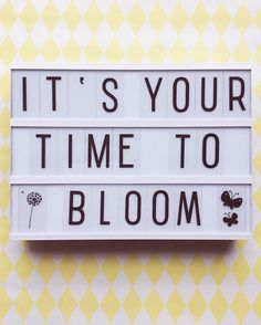 It's your time to bloom ❤️ #quote #words from www.kidsdinge.com http://instagram.com/kidsdinge https://www.facebook.com/kidsdinge/ #kidsdinge #Interior #Kidsroom