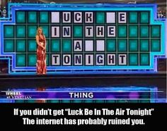 Sometimes the puzzles on Wheel of Fortune can get you thinking a whole another way!