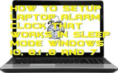 Best Method to Setup Laptop Alarm clock that works in sleep mode. Users can put auto power on & shutdown to their Windows PC/Laptop. If you are searching for any feature to setup laptop alarm clock that works in sleep mode, then you are at right place. In this article, we will discuss every possible method to use the feature of laptop alarm clock that works in sleep mode.