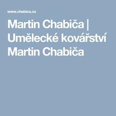 Martin Chabiča | Umělecké kovářství Martin Chabiča Martini, Boarding Pass, Martinis