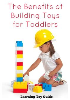 An article discussing the benefits of educational building toys for toddlers. Introducing basic math, strengthening fine motor skills, introducing problem solving. developing good social skills, improve language and spatial skills.