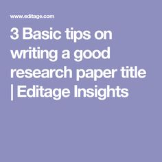 3 Basic tips on writing a good research paper title | Editage Insights