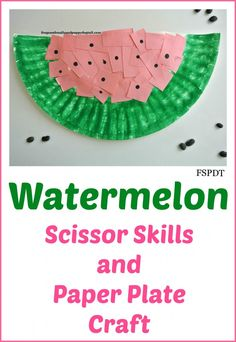 watermelon scissor skills and paper plate craft