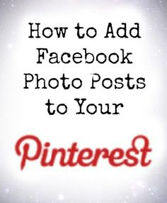 Facebook Photos onto Pinterest - seems to be a little complicated; not sure it's worth it.