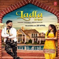 Download Ladla Mp3 Song By Deepak Dhillon Hardeep Sarpanch Mp3 Song Songs Mp3 Song Download