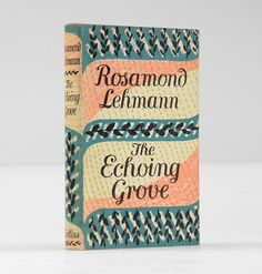 Rosamond Lehmann, The Echoing Grove, London: Collins, [1953]. Jacket designed by Gerald Wilkinson.